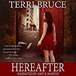 Hereafter: Afterlife, Volume 1 | Terri Bruce