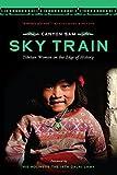 Sky Train: Tibetan Women on the Edge of History