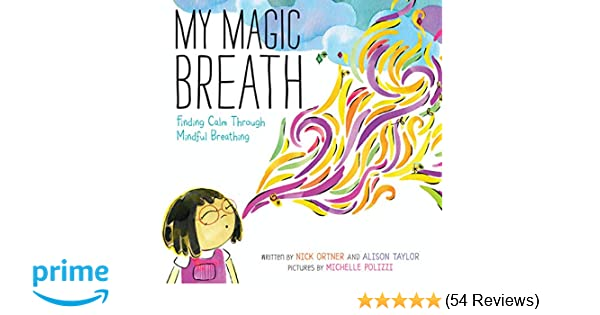 My Magic Breath: Finding Calm Through Mindful Breathing: Nick Ortner