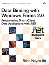 Data Binding with Windows Forms 2.0: Programming Smart Client Data Applications with .NET