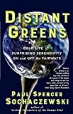 img - for Distant Greens: Golf, Life and Surprising Serendipity on and Off the Fairways book / textbook / text book