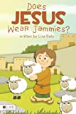 Does Jesus Wear Jammies?, Lisa Baty, 1620241463