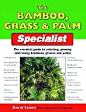 The Bamboo, Grass and Palm Specialist, David Squire, 1845374835