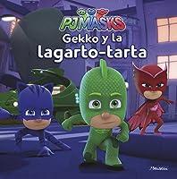 Gekko Y La Lagarto-tarta (PJ Masks. Primeras