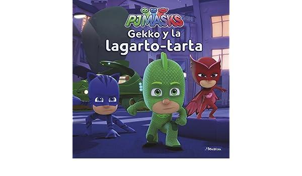 Gekko y la lagarto-tarta (PJ Masks. Primeras lecturas): 9788448849450: Amazon.com: Books