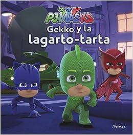 Gekko y la lagarto-tarta PJ Masks. Primeras lecturas: Amazon.es: Varios autores, Adosaguas Sayalero SLU;: Libros