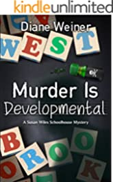 Murder is Developmental (Susan Wiles Schoolhouse Mystery Book 5)