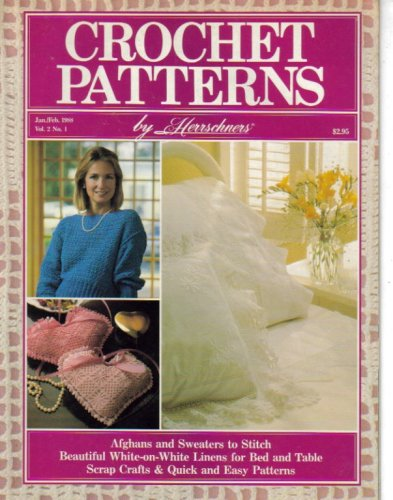Crochet Patterns, Jan/Feb 1988 (Afghans and Sweaters to Stitch, Beautiful White on White Linens For Bed & Table, Vol 2 - No 1)