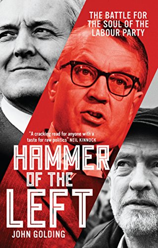 Hammer of the Left: The Battle For the Soul of the Labour - Center Westminster