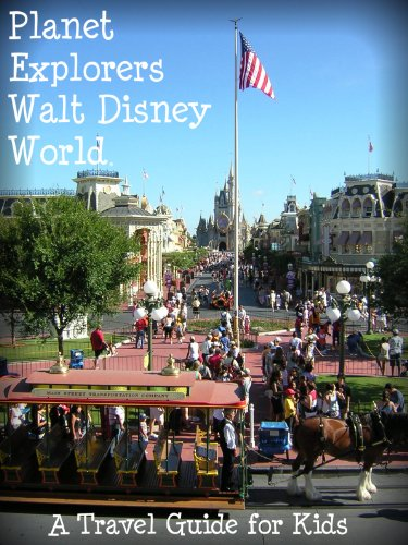 Planet Explorers Walt Disney World: A Travel Guide for Kids (Disney World Explorer compare prices)
