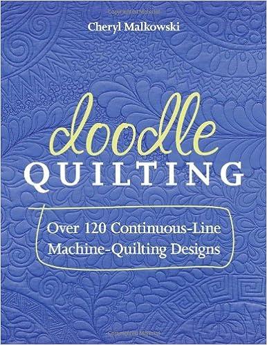 Doodle Quilting Over 120 Continuous Line Machine Quilting Designs