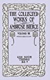 The Collected Works of Ambrose Bierce, Ambrose Bierce, 1434481913