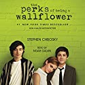 The Perks of Being a Wallflower Hörbuch von Stephen Chbosky Gesprochen von: Noah Galvin