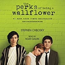 The Perks of Being a Wallflower Audiobook by Stephen Chbosky Narrated by Noah Galvin