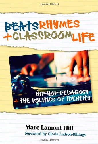 Pdf Teaching Beats, Rhymes, and Classroom Life: Hip-Hop Pedagogy and the Politics of Identity