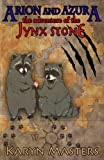 Arion and Azura: The Adventure of the Jynx Stone (The Adventure Series)