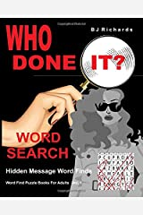Who Done It Word Search: Hidden Message Word Finds (Crime Word Search Books For Adults) Paperback