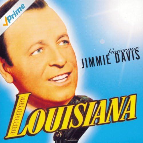 """Governor Jimmie Davis: """"Louisiana"""""""