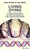 LIVING DYING: A NEW PERSPECTIVE ON THE PHENOMENA OF LIFE, DISEASE AND DEATH