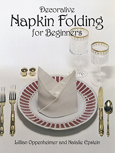 Decorative Napkin Folding for Beginners by Lillian Oppenheimer, Natalie Epstein