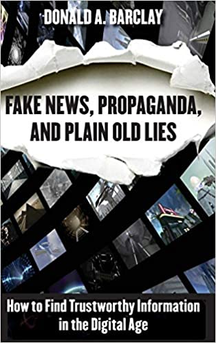 Fake News, Propaganda, and Plain Old Lies book cover