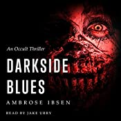 Darkside Blues: The Ulrich Files, Book 3 | Ambrose Ibsen