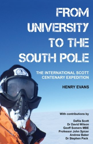 From University To The South Pole: The International Scott Centenary Expedition