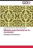 Método Experimental en la Corrosión, Jorge Uruchurtu Chavarin and Jose Luis Ramirez Reyes, 3846575461
