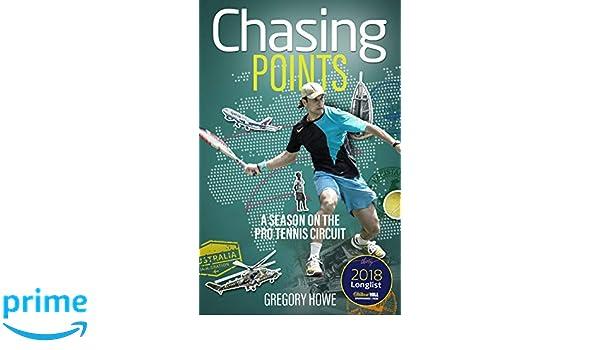 Chasing Points: A Season on the Pro Tennis Circuit: Amazon.es: Gregory Howe: Libros en idiomas extranjeros