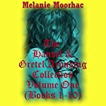 The Hansel and Gretel Arousing Collection, Volume One | Melanie Moorhac