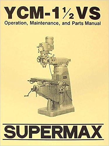 Supermax Ycm 1 12 Vs Milling Machine Operator Parts Manual Misc
