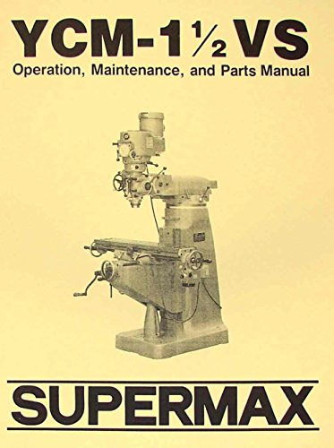 SUPERMAX YCM-1 1/2 VS Milling Machine Operator & Parts Manual