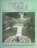 Pensacola: Florida's First Place City : A Pictorial History