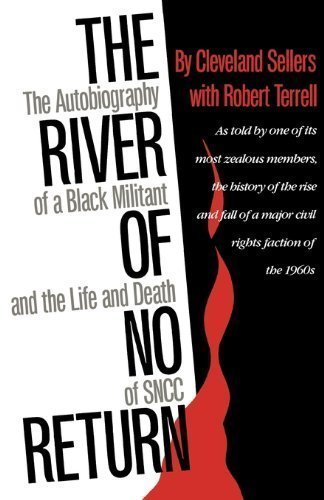 The River of No Return: The Autobiography of a Black Militant and the Life and Death of SNCC by Sellers, Cleveland published by University Press of Mississippi (1990)