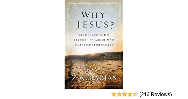 Why jesus rediscovering his truth in an age of mass marketed why jesus rediscovering his truth in an age of mass marketed spirituality kindle edition by ravi zacharias religion spirituality kindle ebooks fandeluxe Choice Image