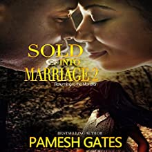 Sold into Marriage 2 Audiobook by Pamesh Gates Narrated by Cee Scott