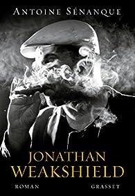 Jonathan Weakshield par Antoine Sénanque
