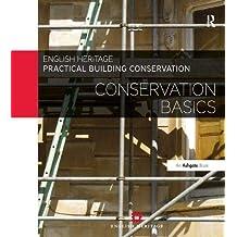 Practical Building Conservation: Conservation Basics