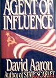 Agent of Influence, David Aaron, 039913378X