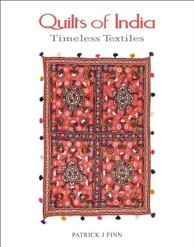 Quilts of India : Timeless Textiles by Patrick J Finn (2014-08-20)