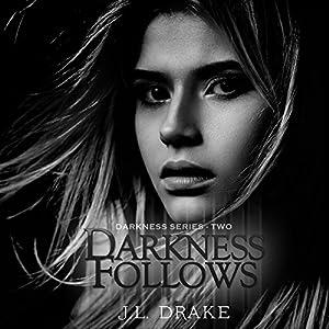 Darkness Follows Audiobook