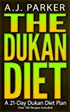 Product review for The Dukan Diet: A 21-Day Dukan Diet Plan (Over 100 Recipes Included)