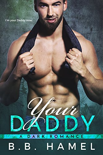 Your Daddy: A Dark Romance (Big Daddy Book 4)
