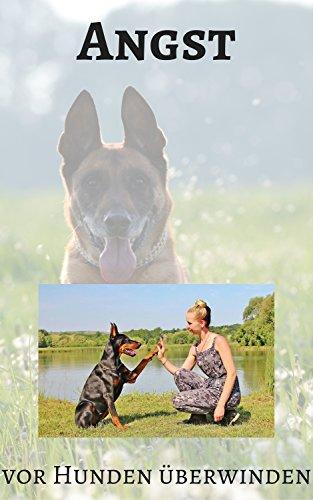 Angst Vor Hunden Uberwinden German Edition Kindle Edition By
