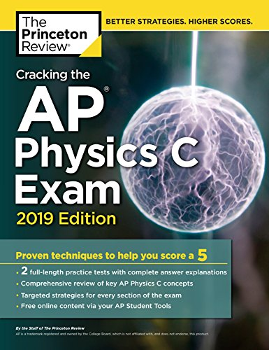 Pdf Teen Cracking the AP Physics C Exam, 2019 Edition: Practice Tests & Proven Techniques to Help You Score a 5 (College Test Preparation)