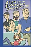Alex and the Enderson Brothers: Book One