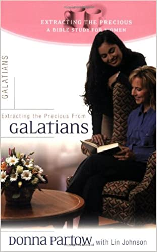 Extracting the Precious from Galatians : A Bible Study for Women