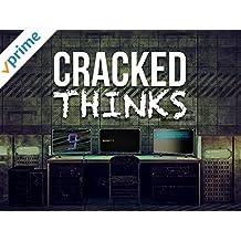 Cracked Thinks