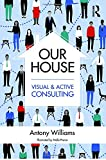 img - for Our House: Visual and Active Consulting book / textbook / text book