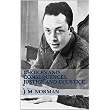 Choices and Consequences, Justice and Injustice: Duality in Albert Camus' The Stranger and The Guest